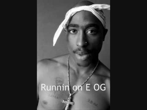 2Pac » 2Pac -  Runnin on E OG