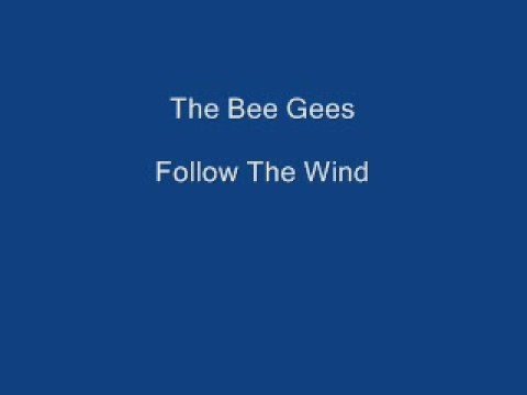 Bee Gees » Bee Gees - Follow The Wind