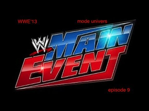 WWE'13 mode univers main event episode 9