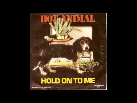 Hot Animal (Hold on to me)